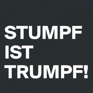 STUMPF-IST-TRUMPF